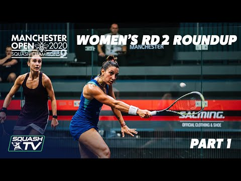 Squash: Manchester Open 2020 - Women's Rd 2 Roundup [Pt.1]