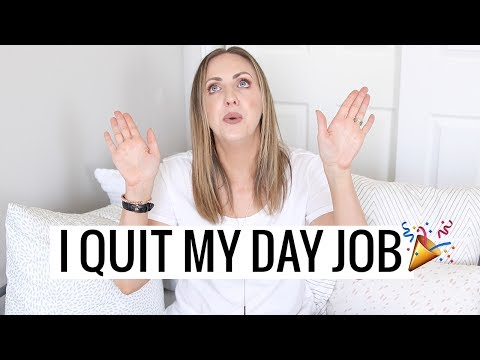 I Quit My Day Job to Become a Full Time Blogger