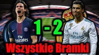 PSG vs Real Madryt 1-2 Wszystkie Bramki 03/06/2018