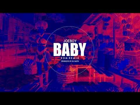 Joeboy - Baby (DjSmithBeatz EDM Remix)