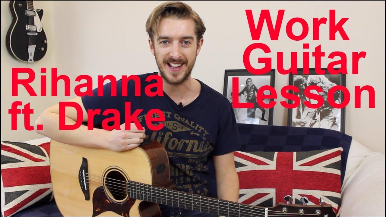 Rihanna Work ft. Drake – Guitar Lesson Tutorial – Easy Beginners Song