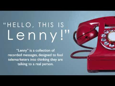 Lenny is a set of recordings to waste telemarketers time. This one REALLY wants to know if he'll be available for 5 minutes on Monday.