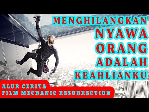 MES1N PEM8UNUH KEMBALI LAGI    Alur Cerita Singkat Film - MECHANIC RESURRECTION 2016