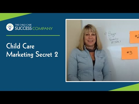 Childcare Marketing Secret 2