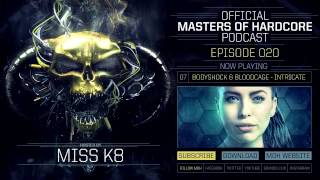 Video Official Masters of Hardcore Podcast 020 by Miss K8 MP3, 3GP, MP4, WEBM, AVI, FLV November 2017