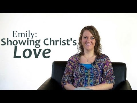 Emily: Showing Christ's Love