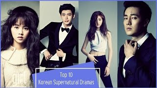 Video Top 10 Korean Supernatural Dramas MP3, 3GP, MP4, WEBM, AVI, FLV Desember 2017