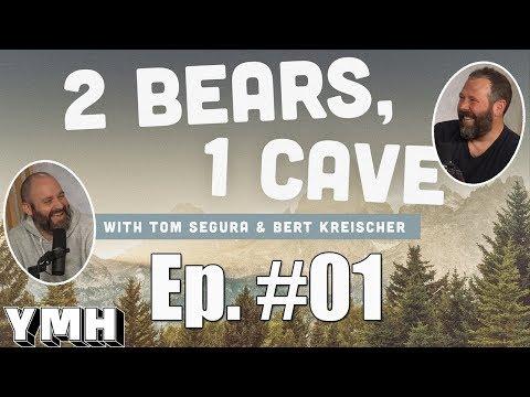 2 Bears 1 Cave w/ Tom Segura & Bert Kreischer | Ep. 01