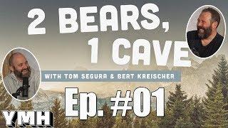 2 Bears 1 Cave w/ Tom Segura & Bert Kreischer   Ep. 01