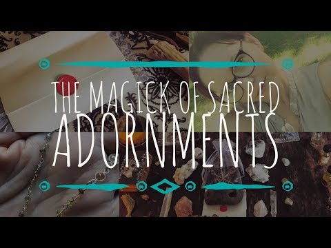 The Magick of Sacred Adornments || Crystals, Charis, Freedom of expression, soul shifts