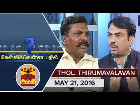 -21-05-2016-Kelvikkenna-Bathil--Exclusive-Interview-with-VCK-Chief-Thol-Thirumavalavan