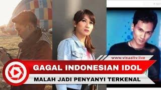 Video Dulu Gagal Lolos Indonesian Idol, Kini Malah Jadi Penyanyi Terkenal MP3, 3GP, MP4, WEBM, AVI, FLV September 2018