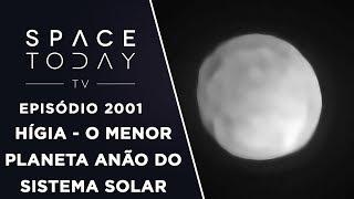 HÍGIA - O MENOR PLANETA ANÃO DO SISTEMA SOLAR | SPACE TODAY TV EP2001 by Space Today