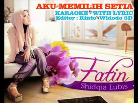 FATIN~AKU MEMILIH SETIA~KARAOKE (No Vocal With Lyric)