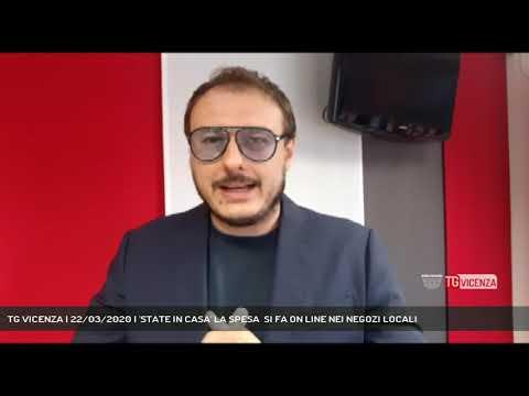 TG VICENZA | 22/03/2020 | 'STATE IN CASA' LA SPESA  SI FA ON LINE NEI NEGOZI LOCALI