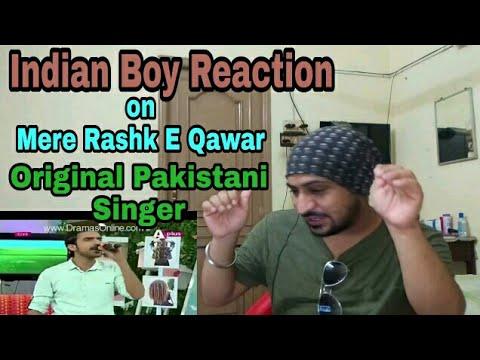 Video Indian Boy Reaction To Mere Rashk E Qawar Original Pakistani Singer / Vicky Kee download in MP3, 3GP, MP4, WEBM, AVI, FLV January 2017