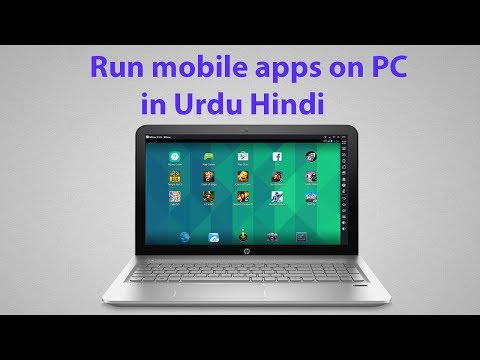 Run mobile apps on pc Android Emulator for PC in Urdu Hindi