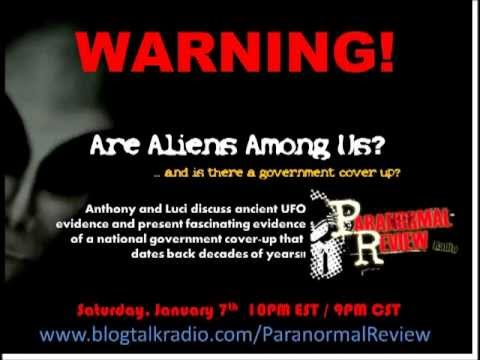 Paranormal Review Radio – Are aliens among us AND is there a government cover up?