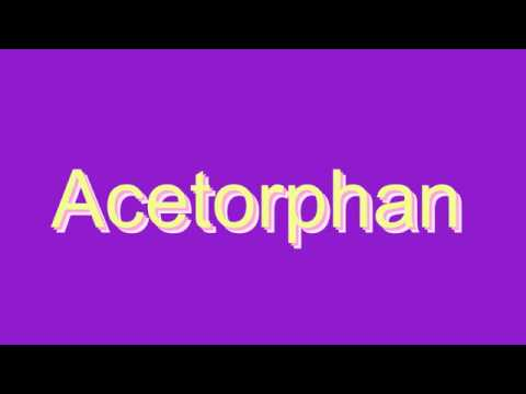 How to Pronounce Acetorphan