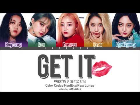 Video PRISTIN V (프리스틴 V) - GET IT (네 멋대로) (Color Coded Lyrics Eng/Rom/Han) download in MP3, 3GP, MP4, WEBM, AVI, FLV January 2017