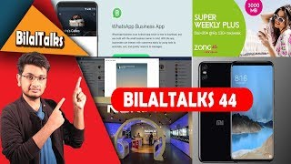 Xiaomi Mi7 Launch,Whatsapp Bussiness,Nokia at MWC, Zong Weekly | #Bilaltalks 44