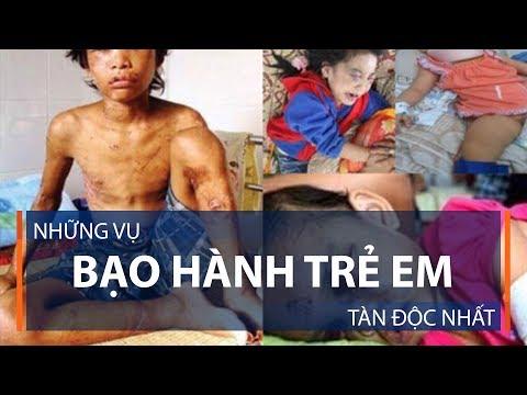Những vụ bạo hành trẻ em tàn độc nhất | VTC1 - Thời lượng: 3 phút, 8 giây.