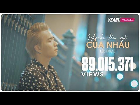 Mình là gì của nhau | Lou Hoàng | Official MV 4K | Nhạc trẻ hay mới nhất - Thời lượng: 5:03.