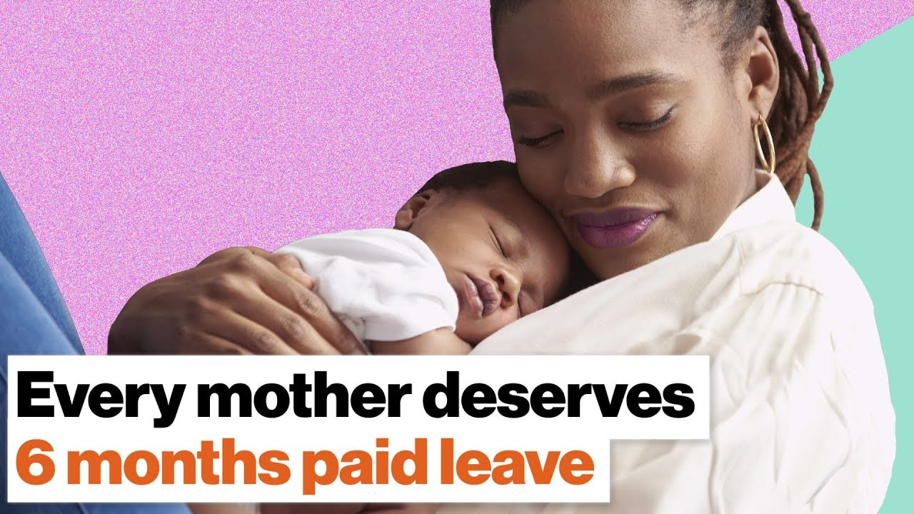 Why Every Mother Should Get Eight Months Paid Leave From Work