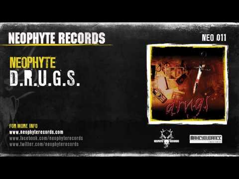 Neophyte - D.R.U.G.S.