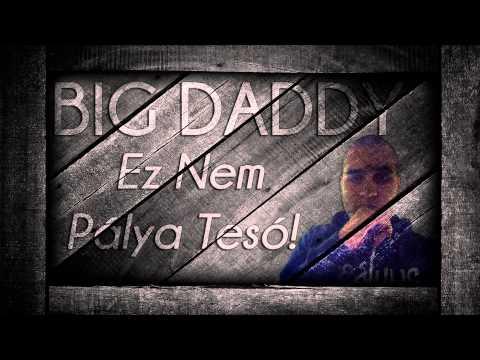 Big Daddy - Ez Nem Pálya Tesó!