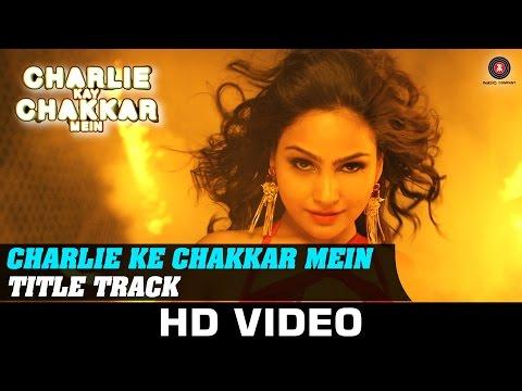 Charlie Kay Chakkar Mein - Title Track | Shweta Sh