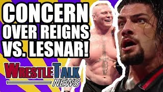 WWE CONCERNED About Brock Lesnar Vs. Roman Reigns!  | WrestleTalk News Mar. 2018