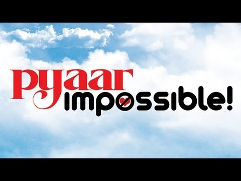 Pyaar Impossible  DVD & VCD -  OUT NOW