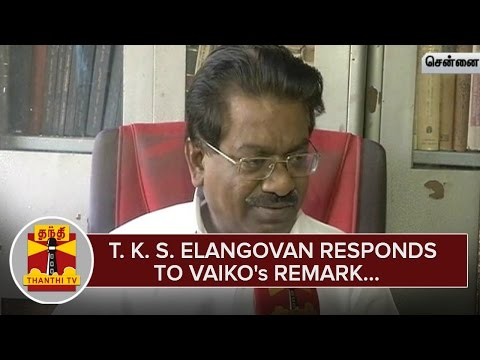 T-K-S-Elangovan-responds-to-MDMK-Chief-Vaikos-Remark--Thanthi-TV