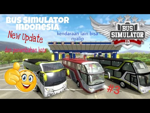 Bus Simulator indo,New Update,.penambahan kota & kendaraan lain bisa nyalip, iwaww.?