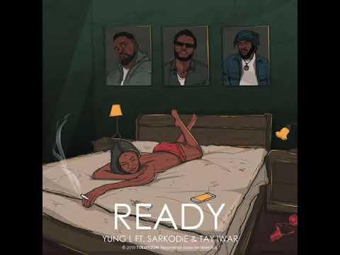 Yung L - Ready Ft. Sarkodie & Tay Iwar (Audio)