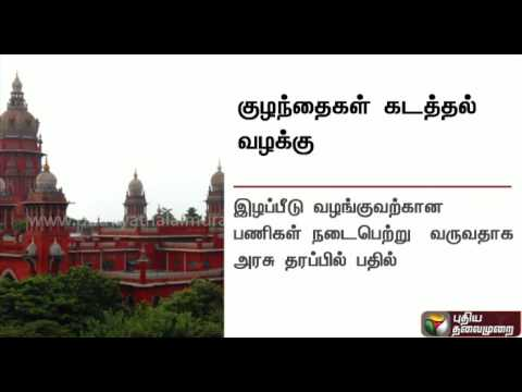 District-teams-will-be-formed-to-prevent-child-kidnapping-TN-govt-to-Madras-HC