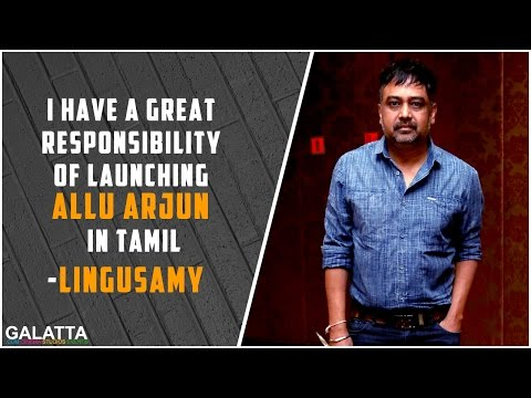 I-have-a-great-responsibility-of-launching-Allu-Arjun-in-Tamil--Lingusamy