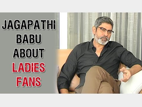 Jagapathi Babu about Ladies Fans   Exclusive Interview