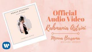 Video Rahmania Astrini - Menua Bersama (Acoustic Version) (Official Audio Video) MP3, 3GP, MP4, WEBM, AVI, FLV Juli 2018