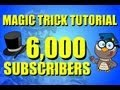 Magic Trick Tutorial - Thanks for 6,000 Subscribers!!!