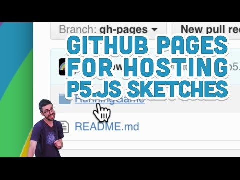9.10: GitHub Pages for Hosting p5.js Sketches – p5.js Tutorial