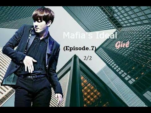 Mafia's Ideal Girl (Episode.7) [2/2] Jungkook Ff
