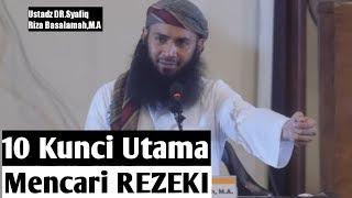 Video 10 Kunci Utama Mencari REZEKI. Ustadz DR. Syafiq Riza Basalamah, MA MP3, 3GP, MP4, WEBM, AVI, FLV November 2018