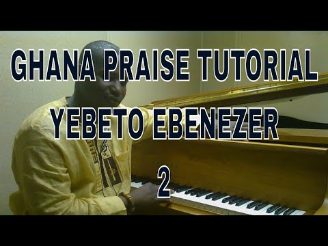 Part Two Yebeto Ebenezer - How To Play Ghanaian Praises