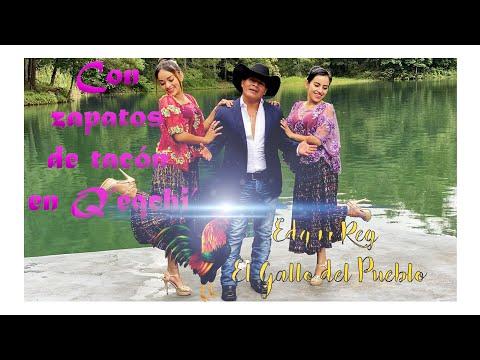Con Zapatos de tacón 👠 👠 en Idioma Q'eqchi' -Edgar Reg El Gallo del Pueblo-