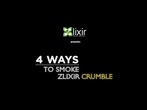 Zlixir Presents How to Smoke Crumble