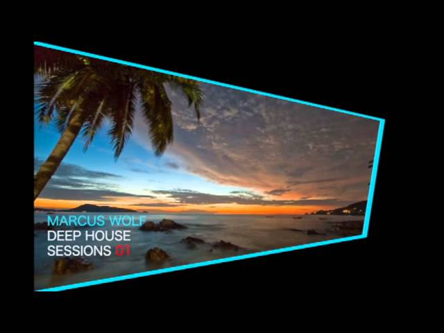 Deep house mix 2013 marcus wolf sessions 01 for Deep house music tracks