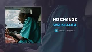 Wiz Khalifa - No Change (AUDIO)