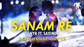 Sanam Re (Title Song) | DJ NYK ft  Saxingh | Instrumental (Deep House) Cover | Remix | Pulkit Samrat Video